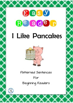 I like Pancakes Easy Reader Patterned Sentences for Beginners