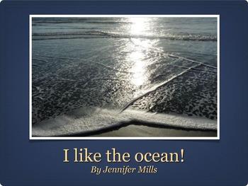 I like the ocean!