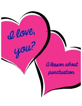 I love, you? A lesson about punctuation.