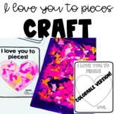 I love you to pieces!- card craft-ivity