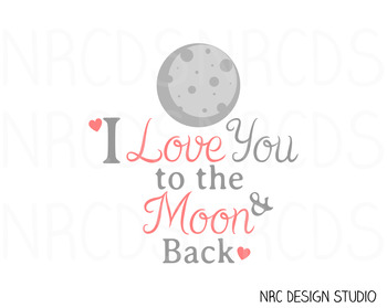 I love you to the moon SVG Cutting File - Commercial Use SVG, DXF, EPS, png