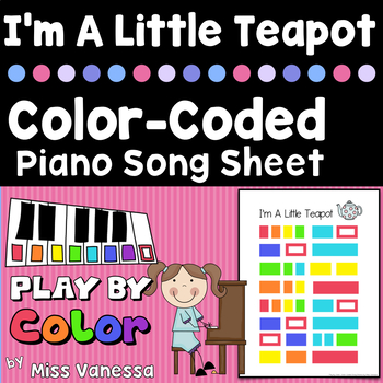 I'm A Little Teapot ~ Color-Coded Piano Song Sheet ~ Easy-