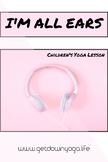 I'm All Ears: Children's Yoga Lesson