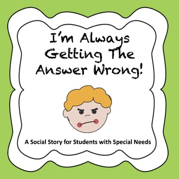 I'm Always Getting The Question Wrong! (Social Story/Special Needs)
