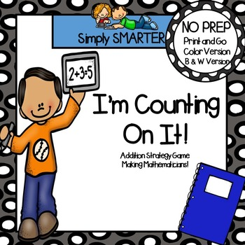 I'm Counting On It!:  NO PREP Addition Strategy Game