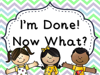 I'm Done! Now What? Anchor Chart (Teal & Purple Chevron)