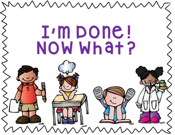 I'm Done Now What? Early Finisher Activities Bulletin Board