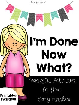 I'm Done...Now What? Early Finisher Activities
