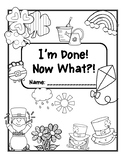 I'm Done! Now What?! Spring Edition