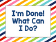 I'm Done! What Can I Do? Board