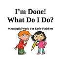 I'm Done!  What Do I Do?- Meaningful Activities For Early
