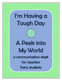 I'm Having a Tough Day: Student to Teacher Communication Sheet