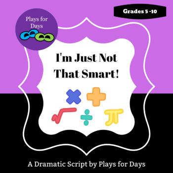 I'm Just Not That Smart! A script by T. Castellano
