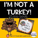I'm Not A Turkey Class Book