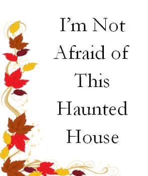 I'm Not Afraid of This Haunted House