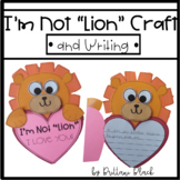 "I'm Not ""Lion""- Valentine's Day Craft and Writing"