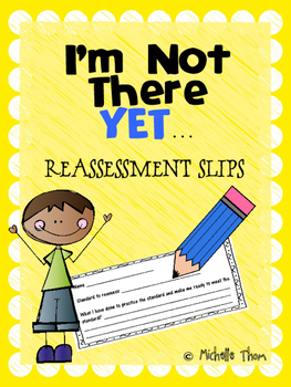 I'm Not There YET...Reassessment Slips