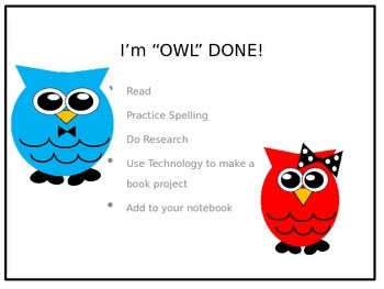 """I'm """"OWL"""" ...  You fill in the poster/tasks  I'm Owl Done  etc."""