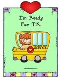 I'm Ready for TK: Transitional Kindergarten. Student-made
