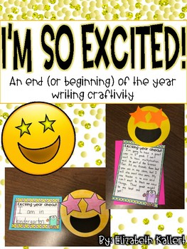I'm So Excited!: An End (or Beginning) of Year Writing Craftivity