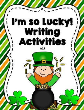 I'm So Lucky St. Patrick's Day Writing Activities