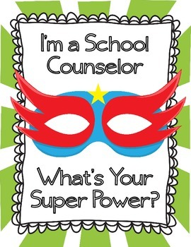 I'm a School Counselor What's Your Super Power?