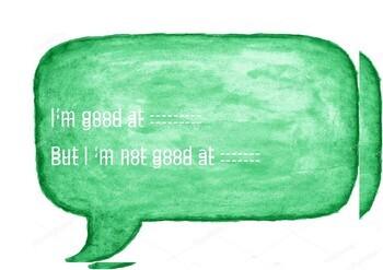 I'm good at, I'm not good at