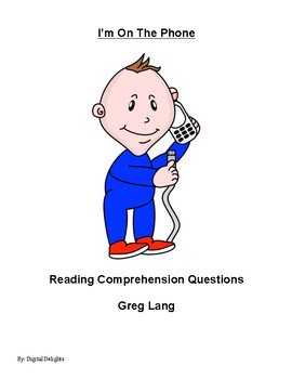 I'm on the Phone by Greg Lang Reading Comprehension Questions