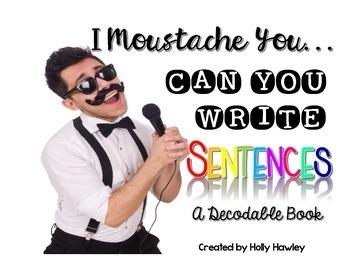 "I ""moustache"" you {A sentence decodable book}"