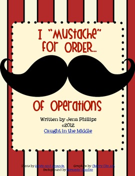 """I """"mustache"""" for order! (of operations)"""
