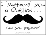 "I ""mustache"" you a question...Can you Sequence?"