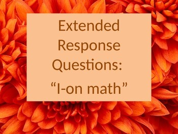 """""""I on Math"""" Extended Response Powerpoint"""
