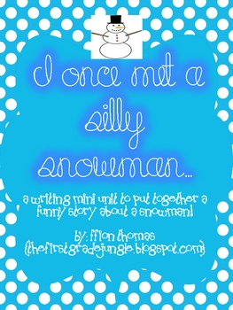 I once met a silly snowman!: A writing mini-unit