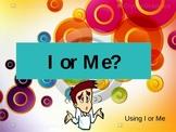 I or Me? Grammar