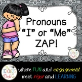 I or Me Pronoun ZAP!