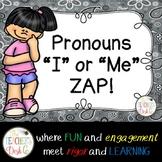 I or Me Pronoun Zip ZAP Zop!