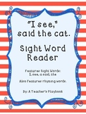 """I see,"" said the cat  Kindergarten Sight Word Rhyming Reader"