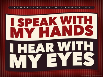 I speak with my hands... An ASL poster.