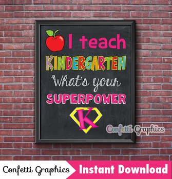 I teach Kindergarten what's your superpower Poster Sign Teacher Decor 16x20 8x10