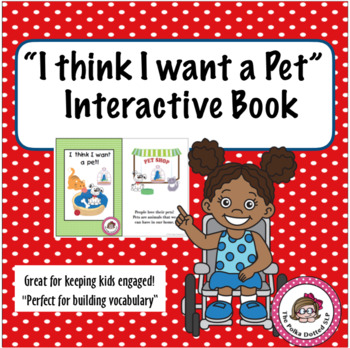 I think I want a pet - Interactive Book
