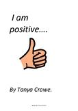 I use positive language.