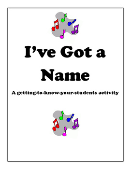 I've Got a Name-A getting-to-know-your-students activity
