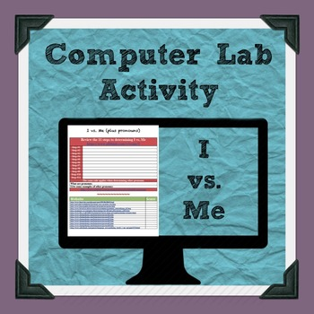 I vs me (and other pronouns) Computer Lab Activity