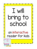 I will bring to school Interactive reader