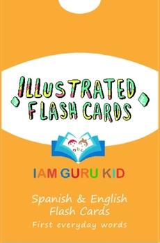 IAM Guru Kid Spanish and English Illustrated Everyday First Words Flash Cards