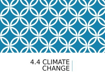 IB - 4.4 - Ecology - Climate Change - PowerPoint Presentation
