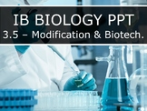 IB Biology (2016) - 3.5 - Genetic Modification & Biotechnology PPT