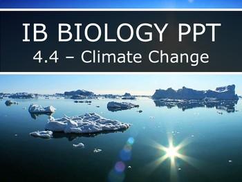 IB Biology (2016) - 4.4 - Climate Change PPT