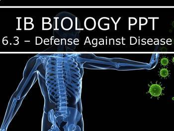 IB Biology (2016) - 6.3 - Defense Against Infectious Disease (PPT)