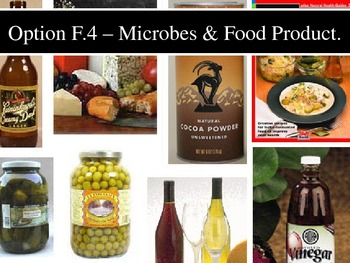 IB Biology - Topic F.4 - Microbes and Food Production PPT